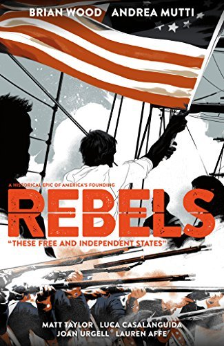 Brian Wood Rebels These Free And Independent States