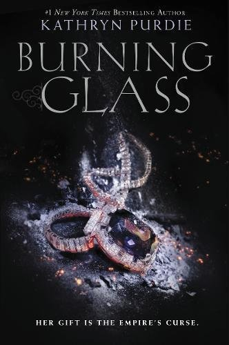 Kathryn Purdie Burning Glass