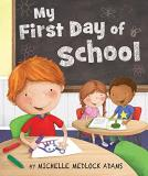 Michelle Medlock Adams My First Day Of School