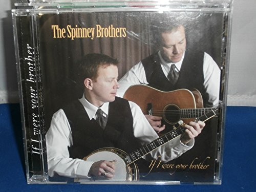 The Spinney Brothers If I Were Your Brother