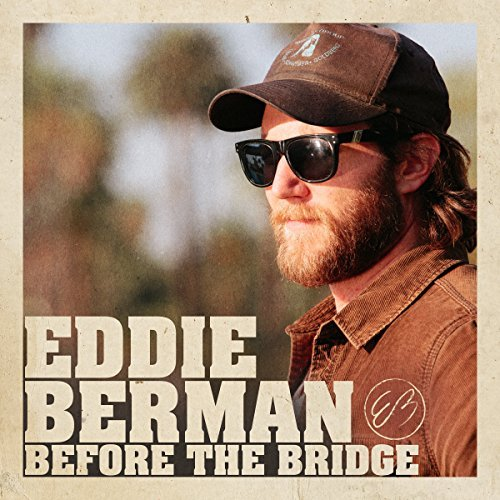 Eddie Berman Before The Bridge