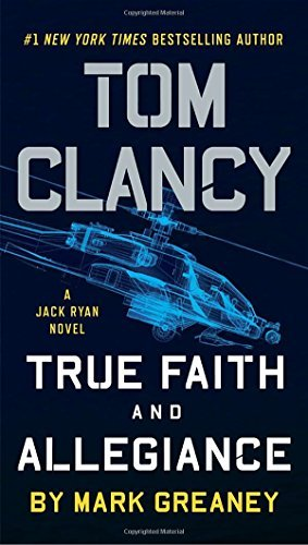 mark-greaney-tom-clancy-true-faith-and-allegiance-reprint
