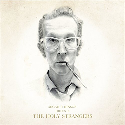 Micah P. Hinson Presents The Holy Strangers 2 Lp
