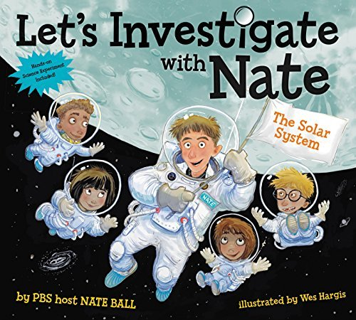 Nate Ball Let's Investigate With Nate #2 The Solar System