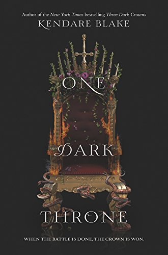 Kendare Blake One Dark Throne Three Dark Crowns Book Two