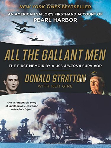 Donald Stratton All The Gallant Men An American Sailor's Firsthand Account Of Pearl H