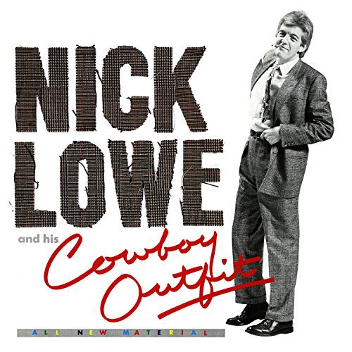 Nick Lowe Nick Lowe & His Cowboy Outfit