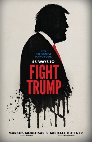 markos-moulitsas-the-resistance-handbook-45-ways-to-fight-trump