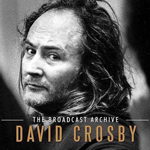 David Crosby The Broadcast Archive