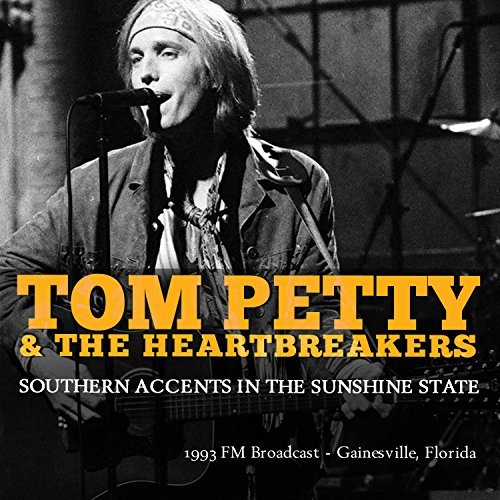 Tom Petty & The Heartbreakers Southern Accents In The Sunshine State
