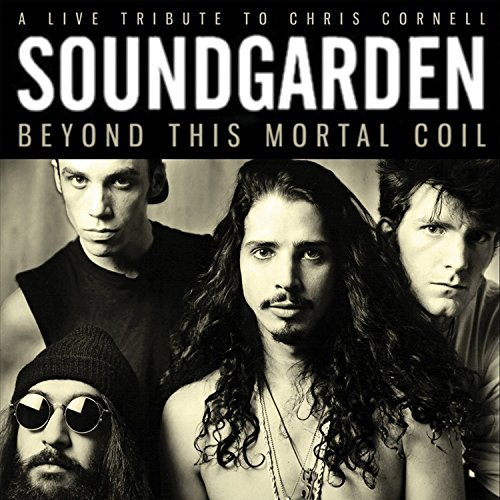 Soundgarden Beyond This Mortal Coil