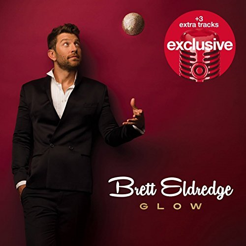 brett-eldredge-glow-with-bonus-tracks