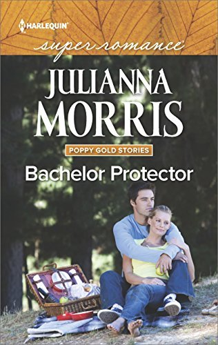 Julianna Morris Bachelor Protector (poppy Gold Stories)