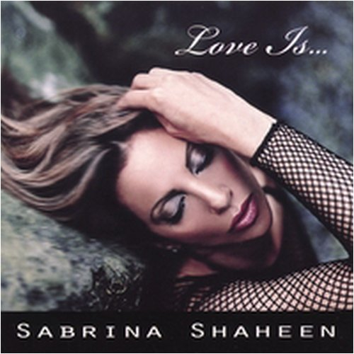 Sabrina Shaheen Love Is