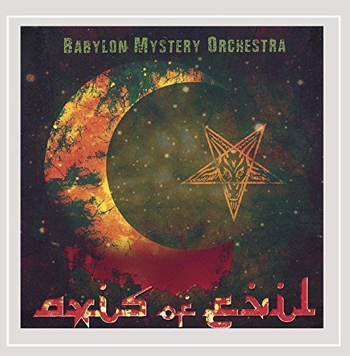 Babylon Mystery Orchestra Axis Of Evil
