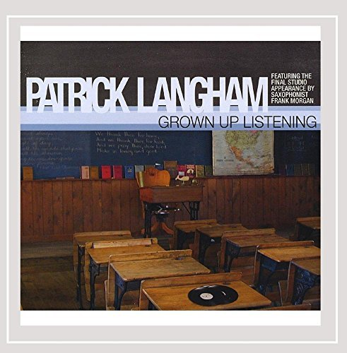Patrick Langham Grown Up Listening