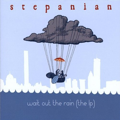Stepanian Wait Out The Rain