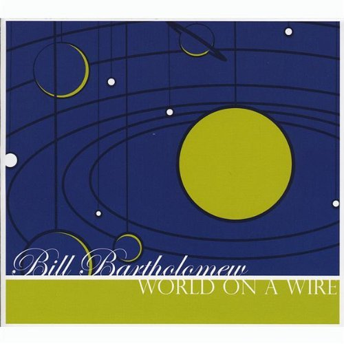 bill-bartholomew-world-on-a-wire-ep