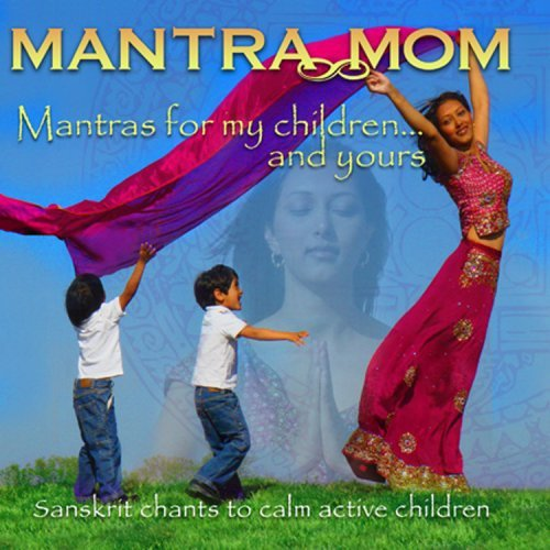 Mantra Mom Mantras For My Children & Yours