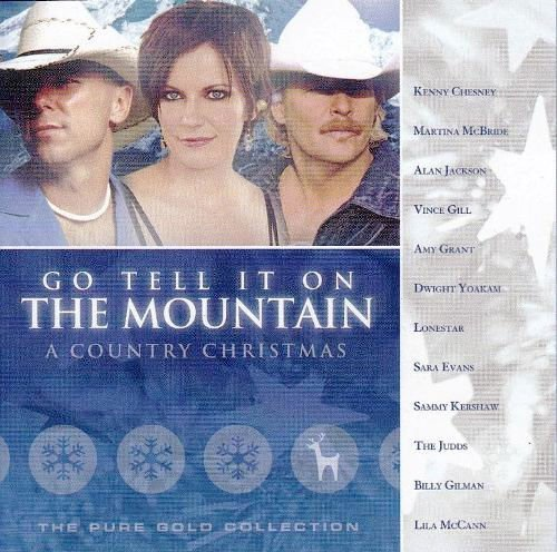 Go Tell It On The Mountain A Country Christmas