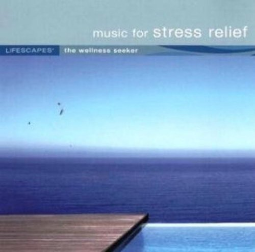Lifescapes Music For Stress Relief
