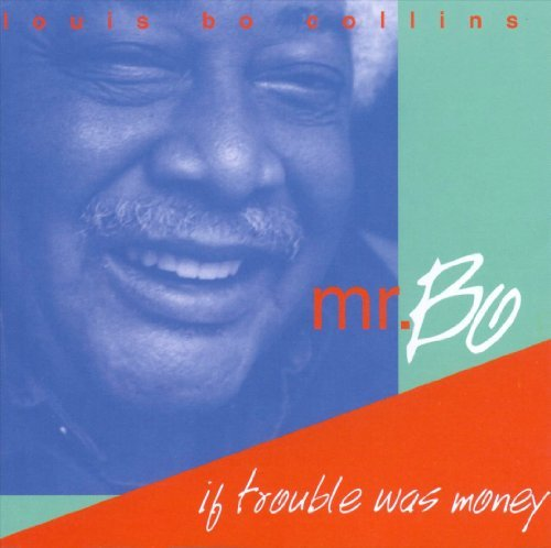 louis-mr-bo-collins-if-trouble-was-money