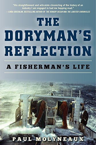 Paul Molyneaux The Doryman's Reflection A Fisherman's Life