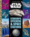Star Wars Big Golden Book Starships Speeders & Space Stations