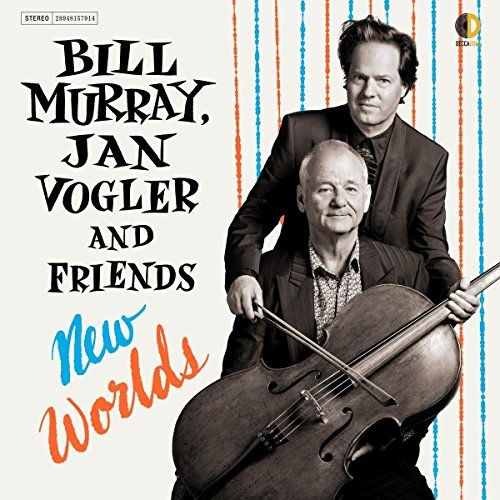 Bill Murray Jan Vogler & Friends New Worlds