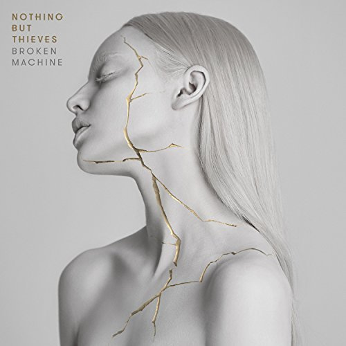 nothing-but-thieves-broken-machine