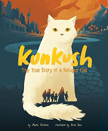 Marne Ventura Kunkush The True Story Of A Refugee Cat