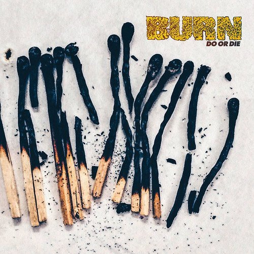 Burn Do Or Die (indie Exclusive Black & Cream Mix Vinyl)