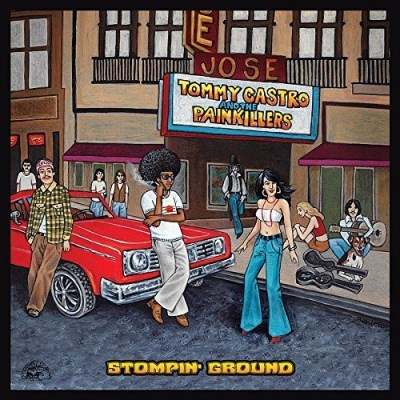Castro Tommy & The Painkillers Stompin' Ground .