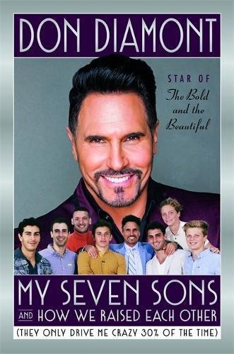 Don Diamont My Seven Sons And How We Raised Each Other (they Only Drive Me Crazy 30% Of The Time)