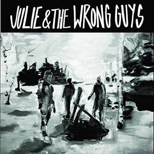 julie-the-wrong-guys-julie-the-wrong-guys