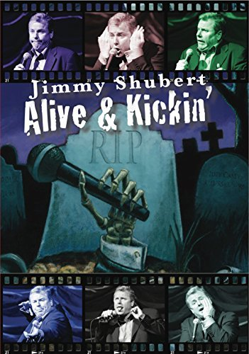 Jimmy Shubert Alive & Kickin'