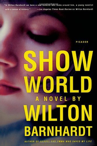 wilton-barnhardt-show-world-a-novel