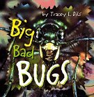 Tracey E. Dils Big Bad Bugs