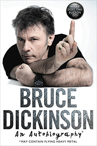 Bruce Dickinson What Does This Button Do? An Autobiography