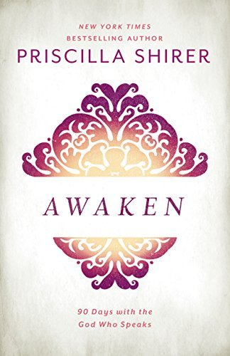 priscilla-shirer-awaken-90-days-with-the-god-who-speaks