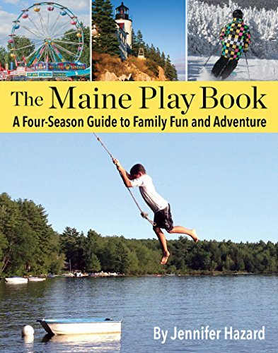 jennifer-hazard-the-maine-play-book-a-four-season-guide-to-family-fun-and-adventure