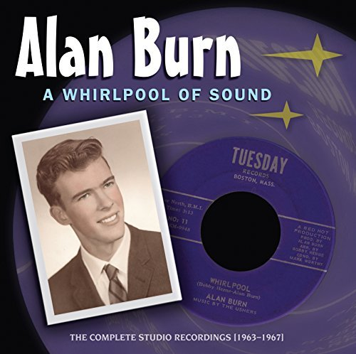 alan-burn-a-whirlpool-of-sound-the-complete-studio-recordings-1963-1967