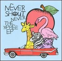 Never Shout Never The Yippee Ep