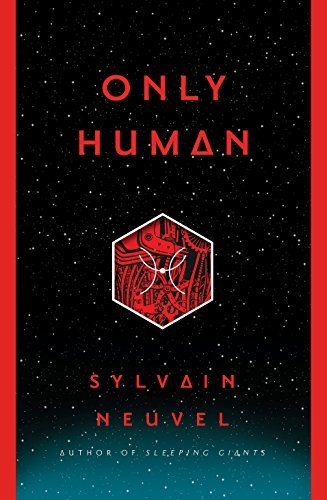 Sylvain Neuvel Only Human