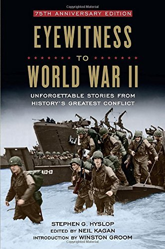 neil-kagan-eyewitness-to-world-war-ii-unforgettable-stories-from-historys-greatest-con