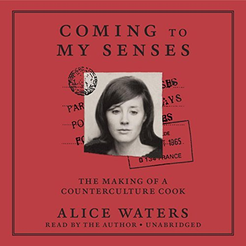 alice-waters-coming-to-my-senses-the-making-of-a-counterculture-cook