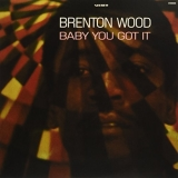 Brenton Wood Baby You Got It Mono