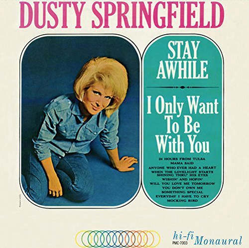 Dusty Springfield Stay Awhile I Only Want To B