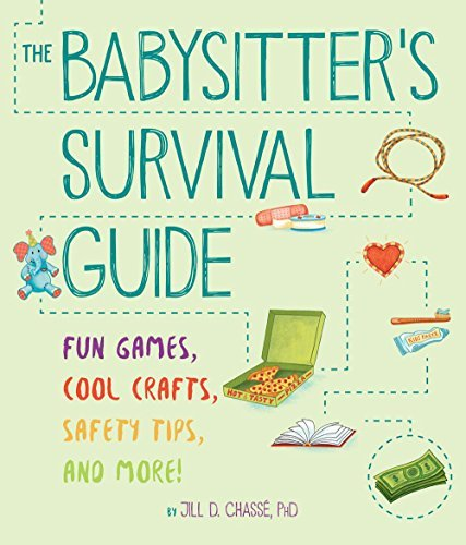 Jill D. Chassae The Babysitter's Survival Guide Fun Games Cool Crafts Safety Tips And More!