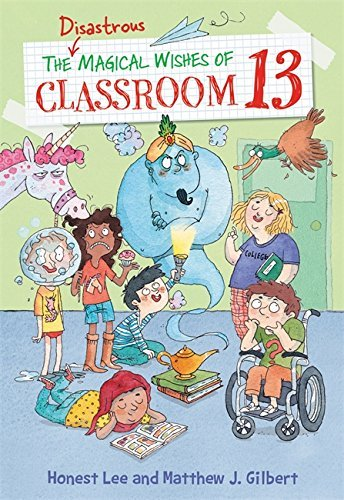Honest Lee The Disastrous Magical Wishes Of Classroom 13